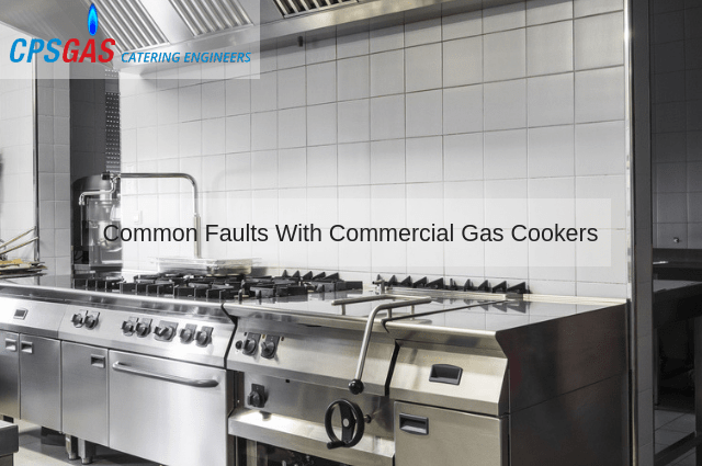 Common Faults With Commercial Gas Cookers